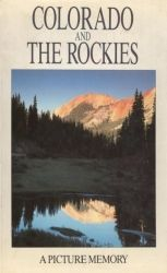 Colorado and The Rockies / A Picture Memory