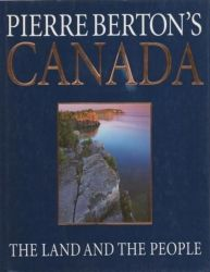 Pierre Berton's Canada / The Land and The People