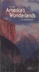 The New America's Wonderlands / Our National Parks